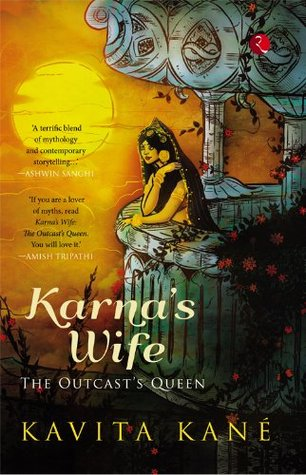 Karna's Wife: The Outcast's Queen by Kavita Kané