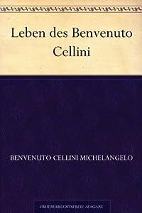 Leben des Benvenuto Cellini