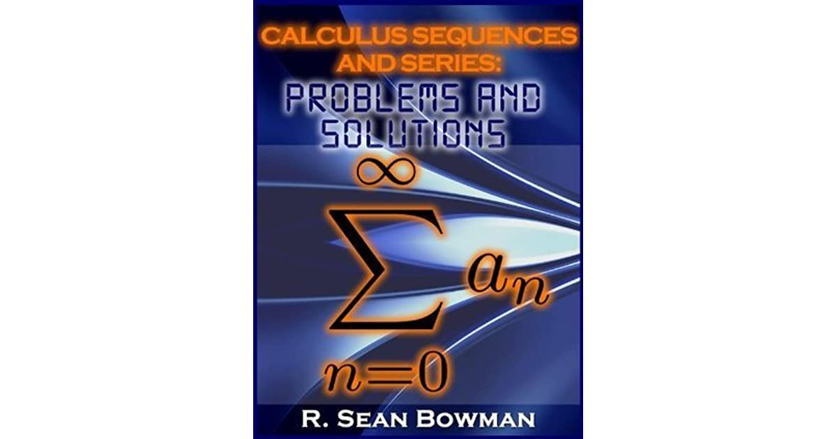 Calculus Sequences and Series: Problems and Solutions by R