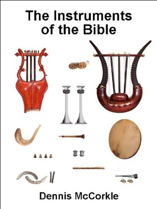 The Instruments of the Bible (Read the Bible Series)