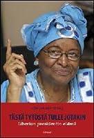 Tästä tytöstä tulee jotakin. Liberian presidentin elämä