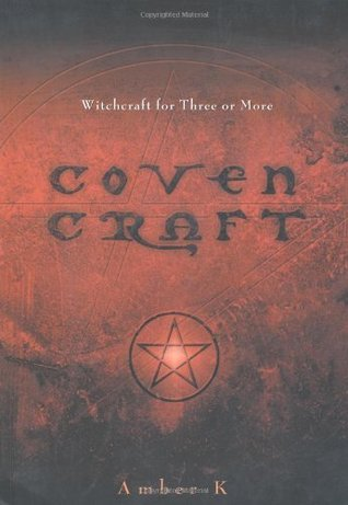 Coven Craft: Witchcraft for Three or More by Amber K