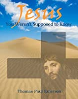 Jesus You Weren't Supposed To Know
