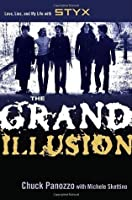 The Grand Illusion: Love, Lies and My Life with Styx