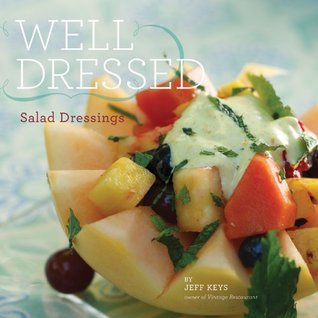 Well-Dressed-Salad-Dressings