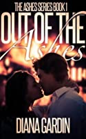 Out of the Ashes (The Ashes Series)
