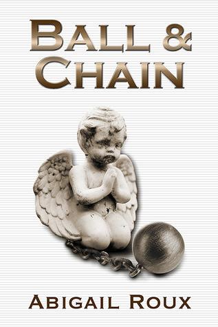 Ball & Chain by Abigail Roux