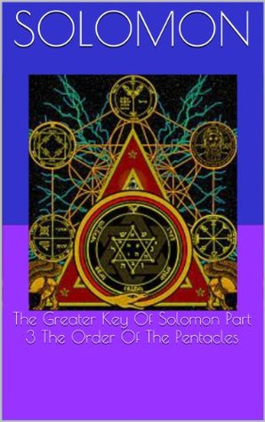 The Greater Key Of Solomon Part 3 The Order Of The Pentacles by ...