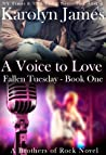 A Voice to Love (Fallen Tuesday, #1; Brothers of Rock, #6)