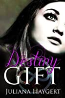 Destiny Gift (Everlast #1)