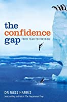 The Confidence Gap: : From Fear to Freedom
