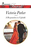 A Reputation to Uphold (Harlequin Presents)