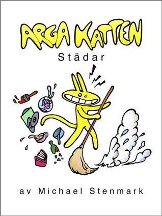 Arga Katten Städar (Swedish Edition)