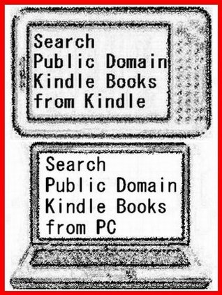 """Public Domain Books 005"" How to Search Public Domain FREE BOOKs in Kindle Store from eBook Reader Kindle & PC. - 0039 -"