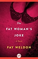 The Fat Woman's Joke: A Novel