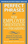 Perfect Phrases for New Employee Orientation and Onboarding: Hundreds of ready-to-use phrases to train and retain your top talent (Perfect Phrases Series)