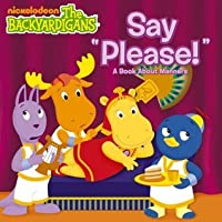 "Say ""Please!"": A Book About Manners (The Backyardigans)"