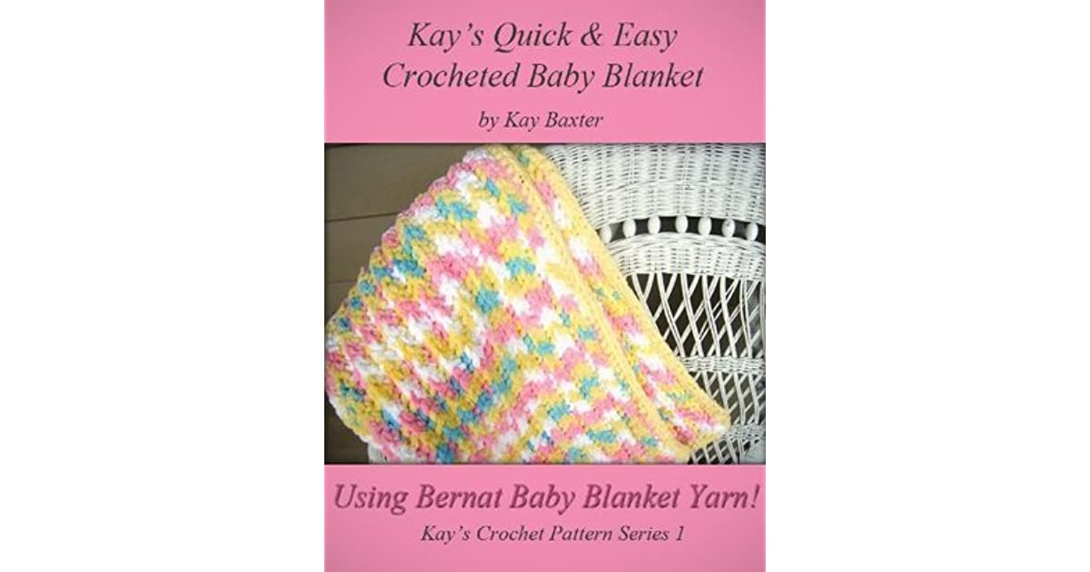 Quick & Easy Crochet Baby Blanket Pattern by Kay Baxter