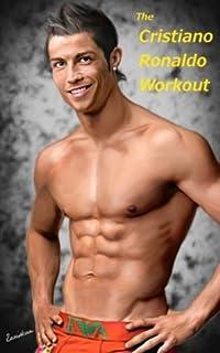 The Cristiano Ronaldo Workout