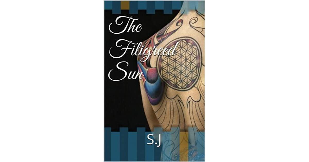 The Filigreed Sun by S J