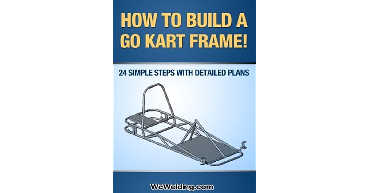 How To Build A Go Kart Frame! by Tyler Powers