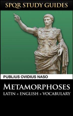 Ovid: Metamorphoses in Latin + English (SPQR Study Guides)