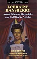Lorraine Hansberry: Award-Winning Playwright and Civil Rights Activist