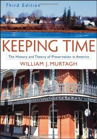 Keeping Time: The History and Theory of Preservation in America