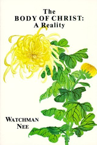 The Body of Christ: A Reality by Watchman Nee