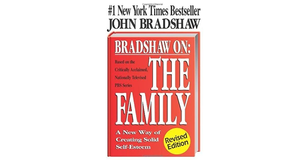 Bradshaw on the Family: A New Way of Creating Solid Self