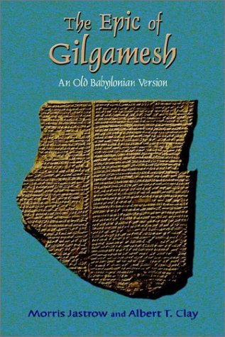 The Epic of Gilgamesh: Illustrated by Morris Jastrow Jr
