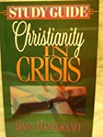 Christianity in Crisis Study Guide