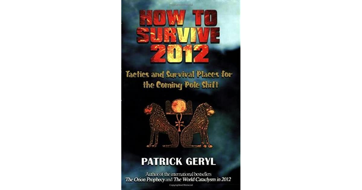 How to Survive 2012: Tactics and Survival Places for the