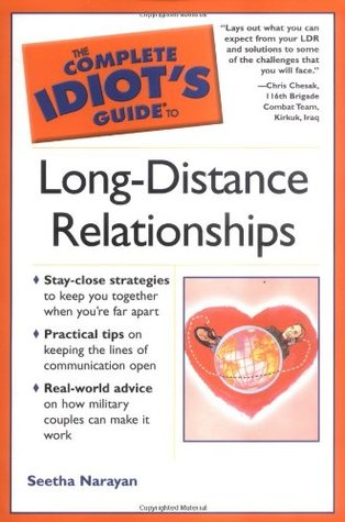 The Complete Idiot's Guide to Long Distance Relationships by Seetha