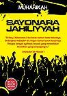 Sayonara Jahiliyyah