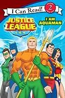 Justice League Classic: I Am Aquaman: I Can Read Level 2 (I Can Read Book 2)