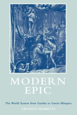Modern Epic: The World System from Goethe to Garcia Marquez