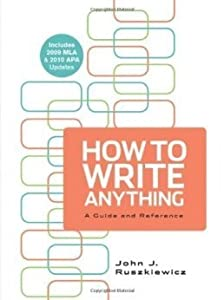 How to Write Anything: A Guide and Reference CUSTOM (The University of North Carolina at Chapel Hill) Custom Edition for ENGL 100, 101, 102, and 102i