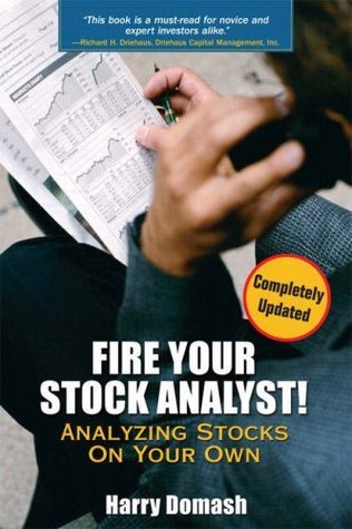 Fire Your Stock Analyst - Analysing Stocks on Your Own (2006)