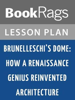 Brunelleschi's Dome: How a Renaissance Genius Reinvented Architecture Lesson Plans