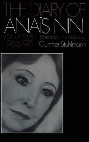 The Diary of Anaïs Nin, Vol. 7: 1966-1974