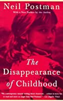 The Disappearance of Childhood (Vintage)