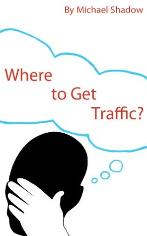 Where to Get Traffic?