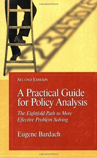 a practical guide for policy analysis the eightfold path to more rh goodreads com practical guide for policy analysis practical guide for policy analysis 5th edition pdf