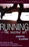 Running the Sacred Art: Preparing to Practice (The Art of Spiritual Living)