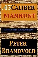 .45-Caliber Manhunt (.45-Caliber, #3)