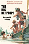 The Big Kerplop!: The Original Adventure of the Mad Scientists' Club (Mad Scientists' Club, #3)