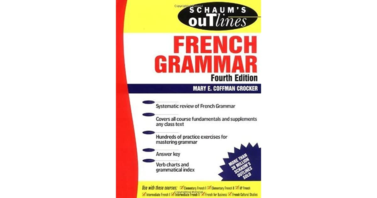 schaum 39 s outline of french grammar by mary coffman crocker. Black Bedroom Furniture Sets. Home Design Ideas