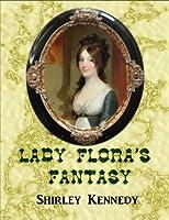 Lady Flora's Fantasy