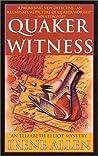 Quaker Witness (Elizabeth Elliot Mystery #2)